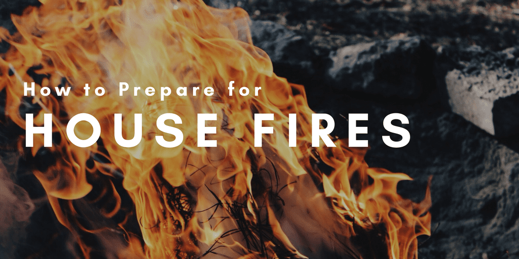 Prepare for House Fires