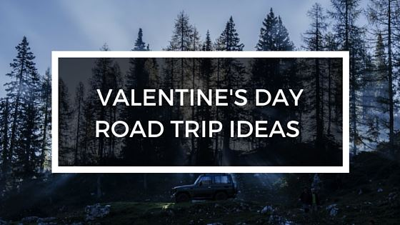 Romantic valentine 39 s day road trip ideas encharter for Valentines day trip ideas